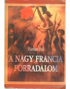 A nagy francia forradalom - Farkas Pál