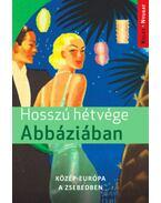 Hosszú hétvége Abbáziában - Közép-Európa a zsebedben - Farkas Zoltán