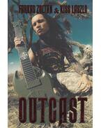 Outcast - Farkas Zoltán, Kiss László