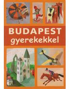 Budapest gyerekekkel - Farkas Zoltán, Sós Judit, Mészáros Mária