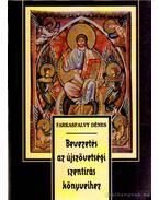 Bevezetés az Újszövetségi Szentírás könyveihez - Farkasfalvy Dénes