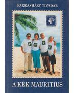 A Kék Mauritius (dedikált) - Farkasházy Tivadar