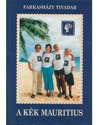 A Kék Mauritius - Farkasházy Tivadar