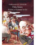 Fülig Jimmy kiadott és kiadatlan levelei - Farkasházy Tivadar