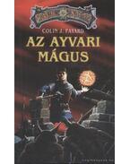 Az ayvari mágus - Fayard, Colin J.