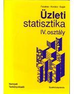 Üzleti statisztika IV. osztály - Fazakas Gergely, Kovács Károly, Dr. Sugár András