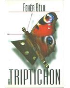 Triptichon (dedikált) - Fehér Béla