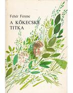 A kőkecske titka - Fehér Ferenc
