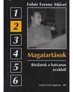 Magatartások - Fehér Ferenc