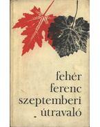 Szeptemberi útravaló - Fehér Ferenc