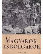 Magyarok és bolgárok - Fehér Géza, Göllner Aladár