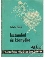 Isztambul és környéke - Fehér Géza