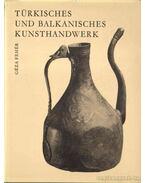 Türkisches und Balkanisches Kunsthandwerk - Fehér Géza