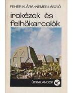Irokézek és felhőkarcolók (dedikált) - Fehér Klára, Nemes László