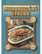 Mikrohullámú ételek - Fehér Sándor