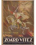 Zoárd vitéz - Fehér Tibor