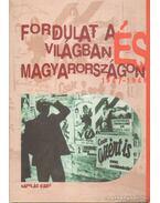 Fordulat a világban és Magyarországon 1947-1949 - Feitl István, Izsák Lajos, Székely Gábor