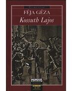 Kossuth Lajos - Féja Géza
