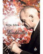 Lombhullás - Féja Géza