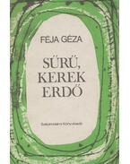 Sűrű, kerek erdő (dedikált) - Féja Géza