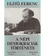 A népi demokráciák története (I-II. kötet egyben) - Fejtő Ferenc