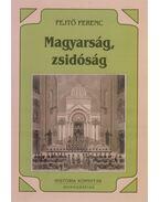Magyarság, zsidóság - Fejtő Ferenc