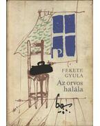 Az orvos halála - Fekete Gyula