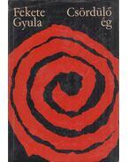 Csördülő ég (dedikált) - Fekete Gyula