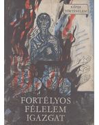 Fortélyos félelem igazgat - Fekete Gyula
