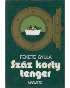 Száz korty tenger - Fekete Gyula