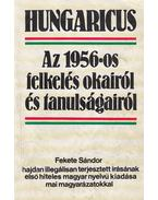 Az 1956-os felkelés okairól és tanulságairól - Fekete Sándor