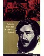 Kossuth Lajos - Fekete Sándor