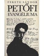 Petőfi evangéliuma - Fekete Sándor