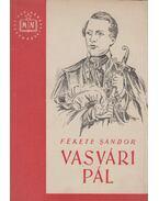 Vasvári Pál 1826-1849 - Fekete Sándor