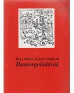 Humorgolódások (Dedikált) - Fekete Sándorné, Hary Márta