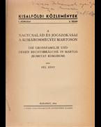 A nagycsalád és jogszokásai a komárommegyei Martoson. Die Grossfamilie und deren Rechtsbräuche in Martos (Komitat Komárom). (Dedikált.) - Fél Edit