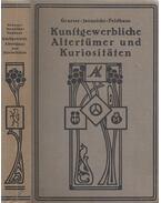 Kunstgewerbliche Altertümer und Kuriositäten - Feldhaus, Franz M., Johann Gustav Theodor Graesse, Jaennicke, Friedrich