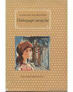 Hétköznapi varázslat - Felsenstein, Anneliese