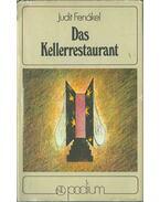 Das Kellerrestaurant - Fenákel Judit