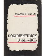 Dokumentumok U. M.-ról - Fenákel Judit