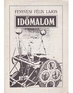 Időmalom (dedikált) - Fenyvesi Félix Lajos