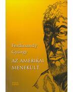 Az amerikai menekült - Ferdinandy György