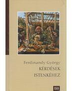 Kérdések Istenkéhez (dedikált) - Ferdinandy György