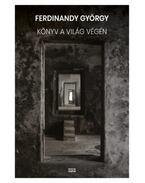 Könyv a világ végén - Ferdinandy György