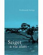 Sziget a víz alatt - Ferdinandy György