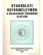 Gyakorlati reforméletmód - Ferencsik István
