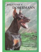 Barátunk a dobermann (Dedikált) - Ferencz Csaba, Polgár József