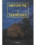 Orvosunk a természet - Ferencz Zsuzsa (szerk.)
