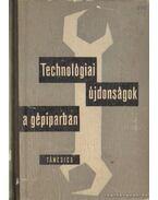 Technológiai újdonságok a gépiparban - Ferenczy Jenő
