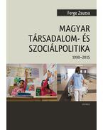 Magyar társadalom- és szociálpolitika (1990- 2015) - Ferge Zsuzsa